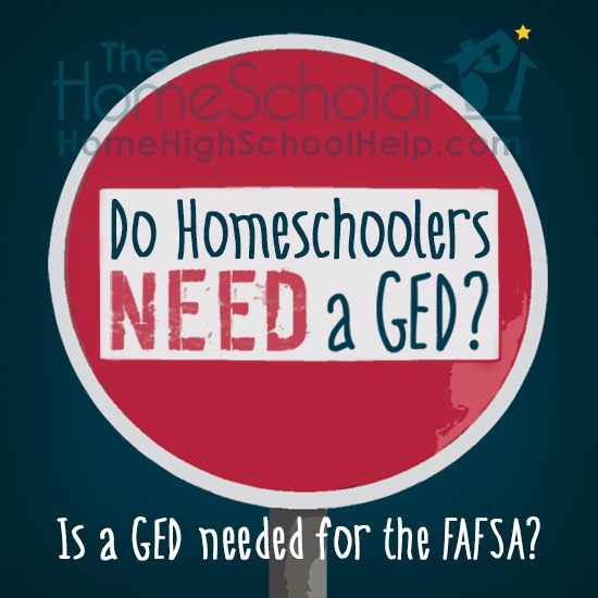Do Homeschoolers Need a GED for the FAFSA?