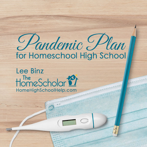 Pandemic Plan for Homeschooling High School