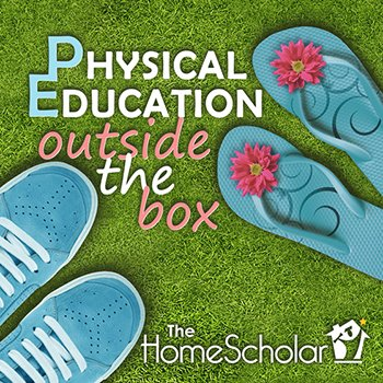 #Homeschool PE @TheHomeScholar
