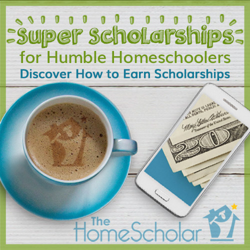 Super Scholarships for Humble Homeschoolers