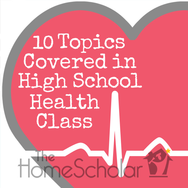 Top 10 Topics for Homeschool High School Health