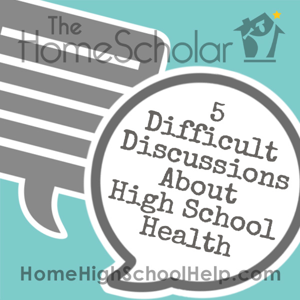 5 Critical Discussions about Homeschool High School Health